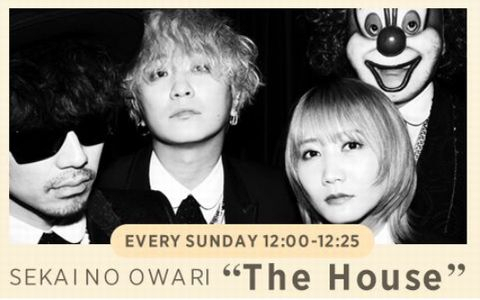 "SEKAI NO OWARI ""The House"""